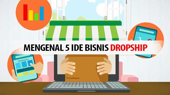 Mengenal 5 Ide Bisnis Dropship
