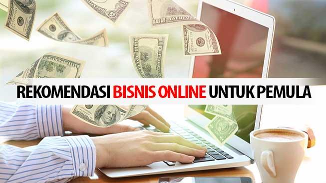 Rekomendasi Bisnis Online Untuk Pemula