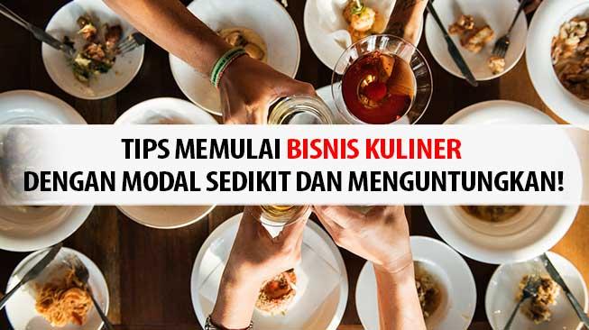 Tips Memulai Bisnis Kuliner Dengan Modal Sedikit dan Menguntungkan!