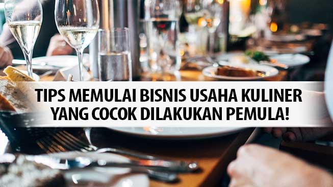 Tips Memulai Bisnis Usaha Kuliner yang Cocok Dilakukan Pemula!