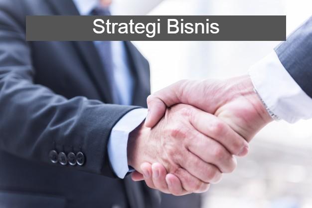 Strategi Bisnis yang Perlu di Pahami!